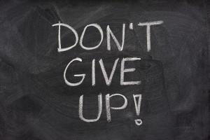 bigstock-Don-t-Give-Up-Phrase-On-Blackb-4003414-300x200