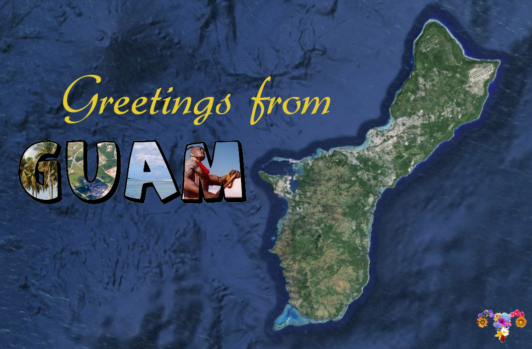 Satellite image of Guam that reads Greetings from Guam