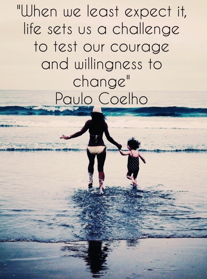"""Mother and child running to ocea with text """"to test our courage and willingness to change"""""""