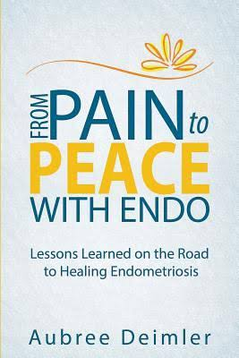 Book named From Pain to Peace with Endo by Aubree Deimler