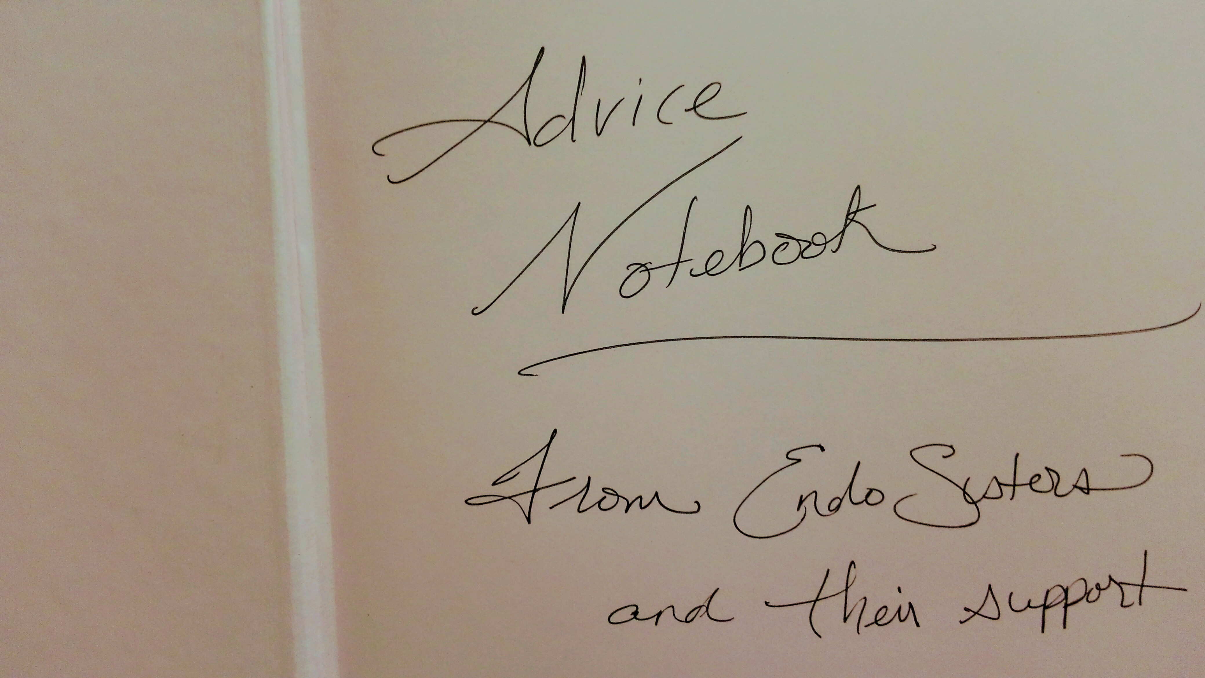 Inscription on a journal: Advice Notebook.  From EndoSisters and their Support