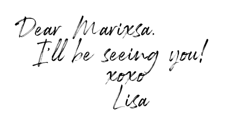 Handwritten note: Dear Marixsa, I'll be seeing you soon! xoxo Lisa