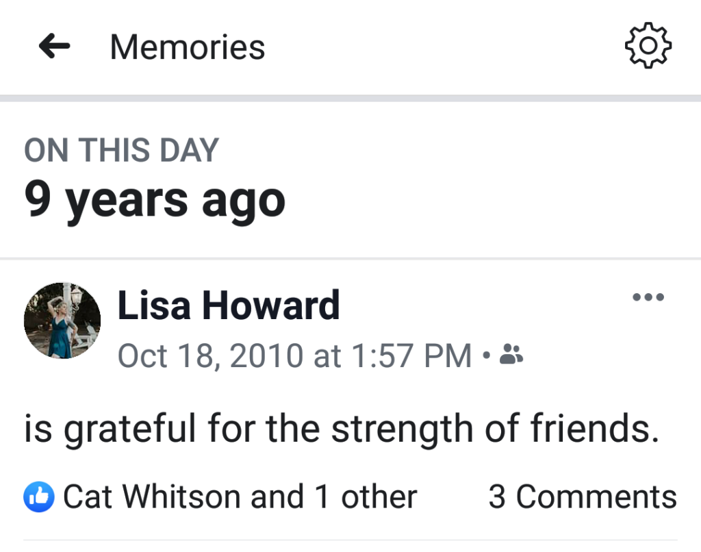 Screenshot of Facebook memories from October 18, 2010: is grateful for the strength of friends